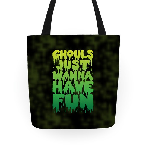 Ghouls Just Wanna Have Fun Tote