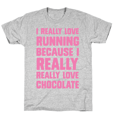 I Really Love Running Because I Really Really Love Chocolate Mens T-Shirt