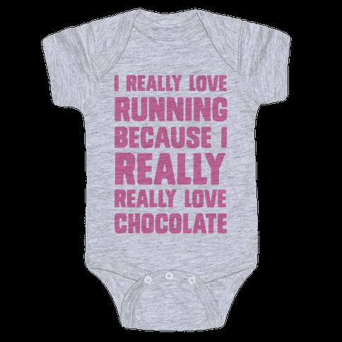 I Really Love Running Because I Really Really Love Chocolate Baby Onesy