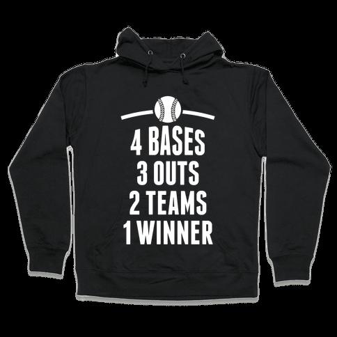 4 Bases, 3 Outs, 2 Teams, 1 Winner (Baseball) Hooded Sweatshirt