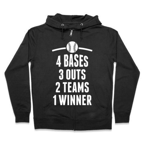 4 Bases, 3 Outs, 2 Teams, 1 Winner (Baseball) Zip Hoodie