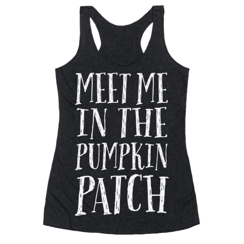 Meet Me In The Pumpkin Patch Racerback Tank Top