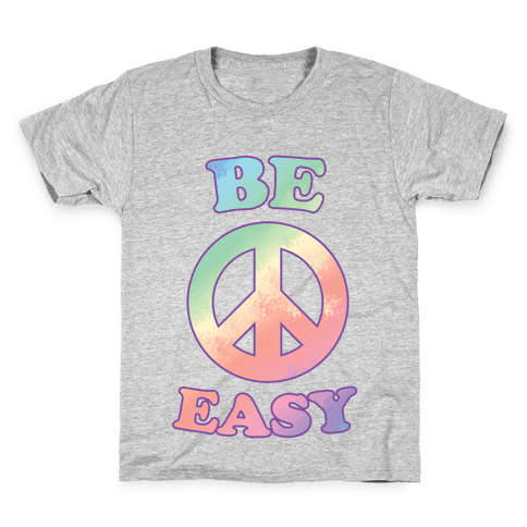 Be Easy (Peace Sign) Kids T-Shirt