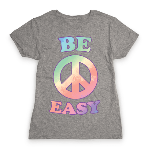 Be Easy (Peace Sign) Womens T-Shirt