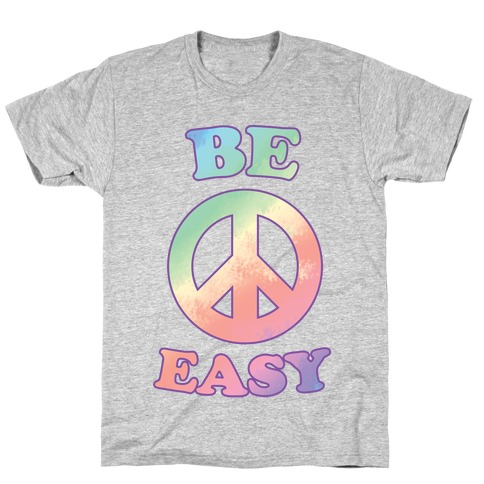 Be Easy (Peace Sign) T-Shirt