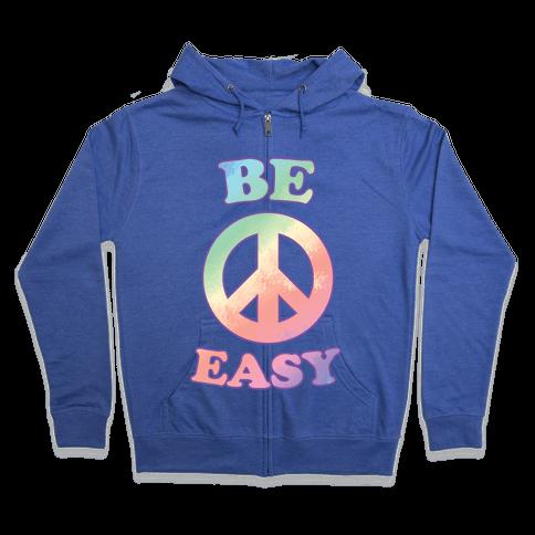 Be Easy (Peace Sign) Zip Hoodie