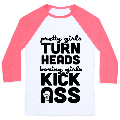Pretty Girls Turn Heads, Boxing Girls Kick Ass Baseball Tee