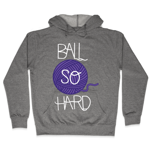 Yarn So Hard Sweatshirt Hooded Sweatshirt