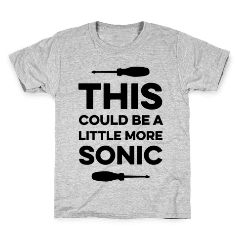 This Could Be A Little More Sonic Kids T-Shirt