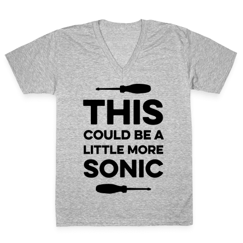 This Could Be A Little More Sonic V-Neck Tee Shirt