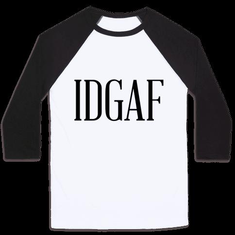 IDGAF Baseball Tee