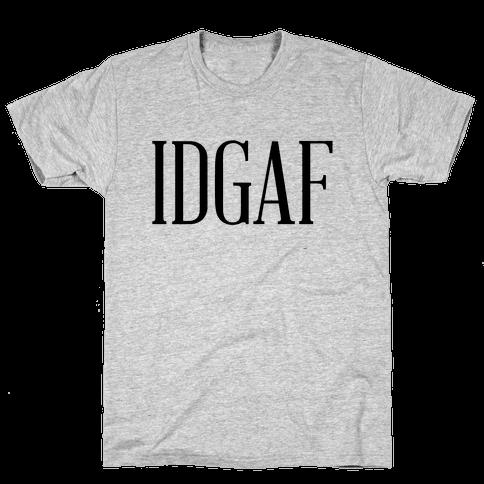 IDGAF Mens T-Shirt