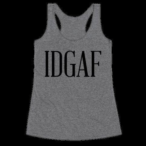 IDGAF Racerback Tank Top