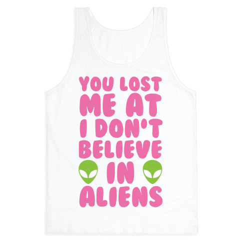 You Lost Me At I Don't Believe in Aliens