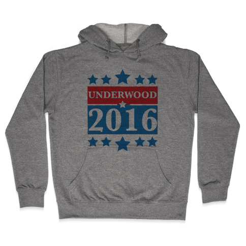 Underwood For President 2016 Hooded Sweatshirt
