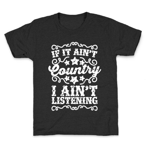 264200541 If it Ain't Country, I Ain't Listening Kids T-Shirt