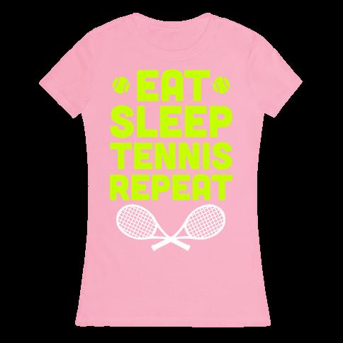 Eat Sleep Tennis Repeat Womens T-Shirt