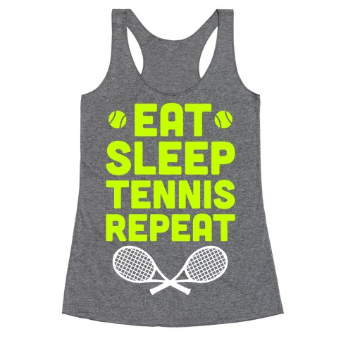 Eat Sleep Tennis Repeat Racerback Tank Top