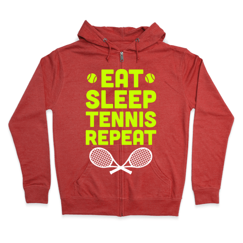 Eat Sleep Tennis Repeat Zip Hoodie