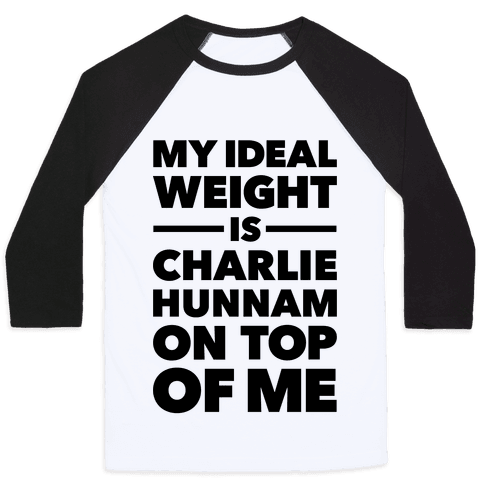 Ideal Weight (Charlie Hunnam) Baseball Tee