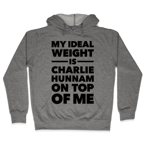 Ideal Weight (Charlie Hunnam) Hooded Sweatshirt