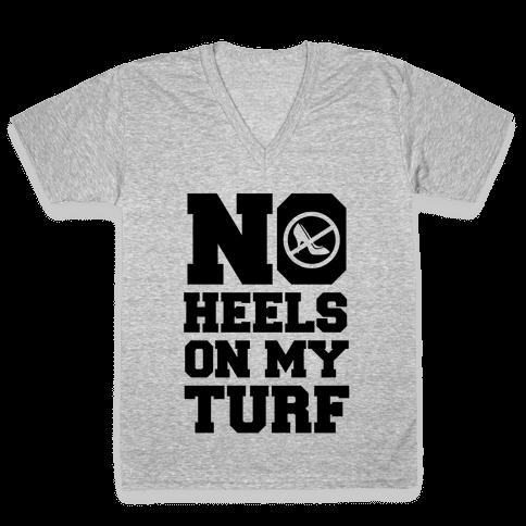 No Heels On My Turf V-Neck Tee Shirt