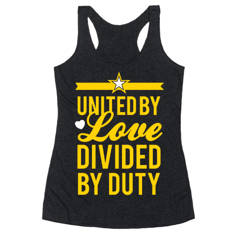 United By Love, Divided By Duty (Army) Racerback Tank Top