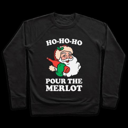 Ho-Ho-Ho Pour The Merlot Pullover
