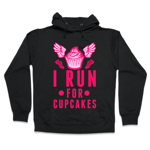I Run (For Cupcakes) Hooded Sweatshirt