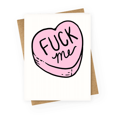 F*** Me Conversation Heart Greeting Card