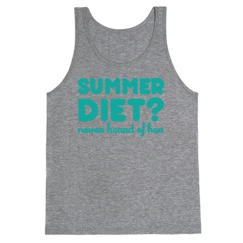 Summer Diet? Never Hear Of Her Tank Top