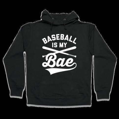 Baseball Is My Bae Hooded Sweatshirt