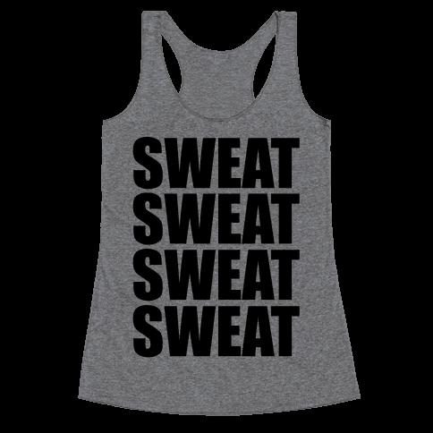 Sweat Sweat Sweat Sweat Racerback Tank Top
