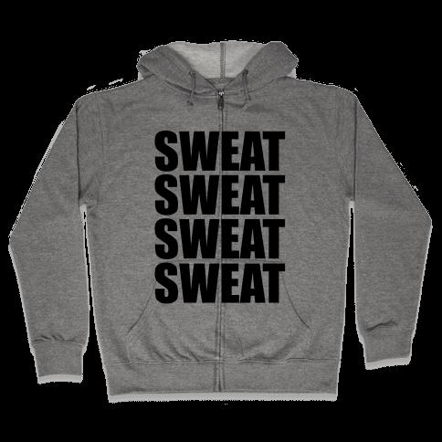 Sweat Sweat Sweat Sweat Zip Hoodie