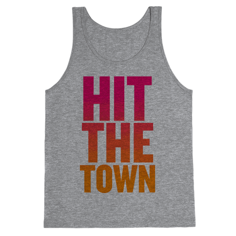 Hit The Town Tank Top