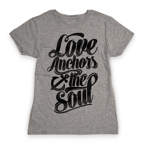 Love Anchors The Soul Womens T-Shirt