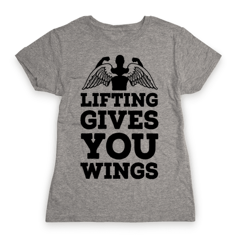 Lifting Gives You Wings Womens T-Shirt
