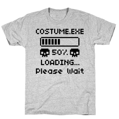 Loading Costume.exe Please Wait Mens T-Shirt