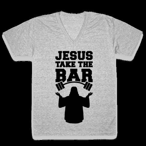 Jesus Take The Bar V-Neck Tee Shirt