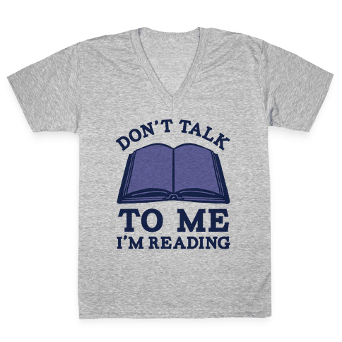 Don't Talk To Me I'm Reading V-Neck Tee Shirt