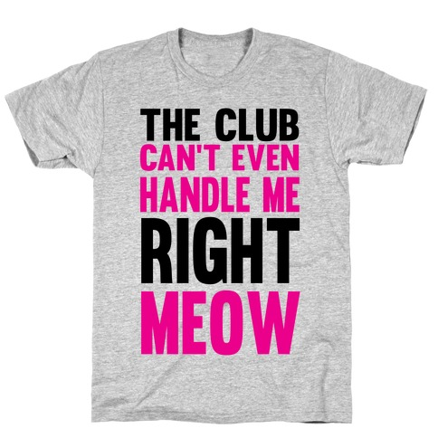 The Club Can't Even T-Shirt