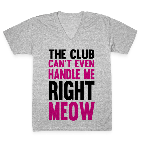 The Club Can't Even V-Neck Tee Shirt