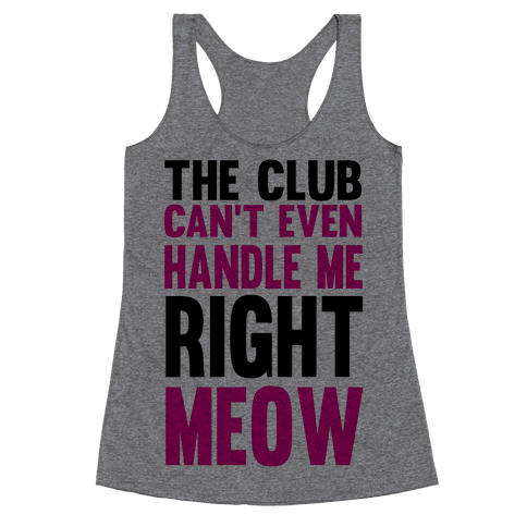 The Club Can't Even Racerback Tank Top