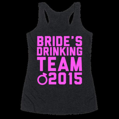 Bride's Drinking Team 2015 Racerback Tank Top