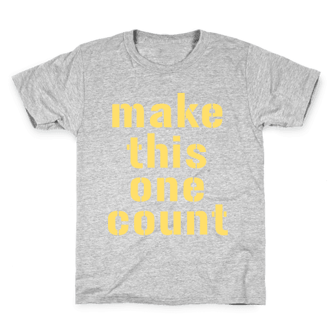 Make This One Count (Yellow) Kids T-Shirt