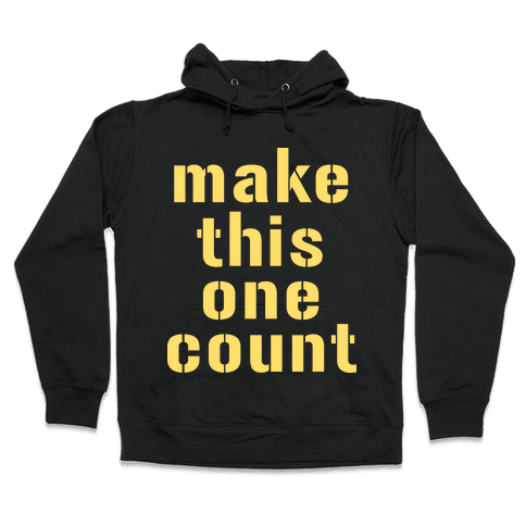 Make This One Count (Yellow) Hooded Sweatshirt