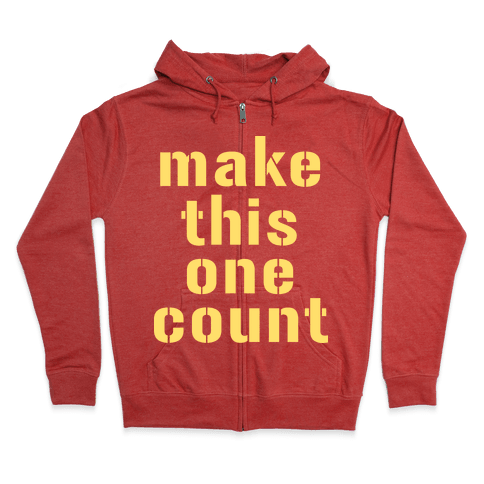 Make This One Count (Yellow) Zip Hoodie