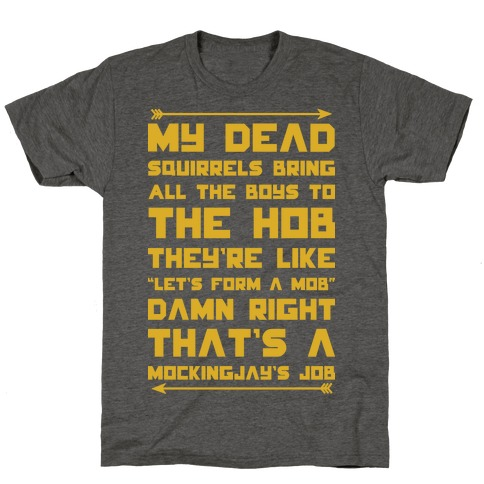 My Dead Squirrels Bring All the Boys to the Hob T-Shirt