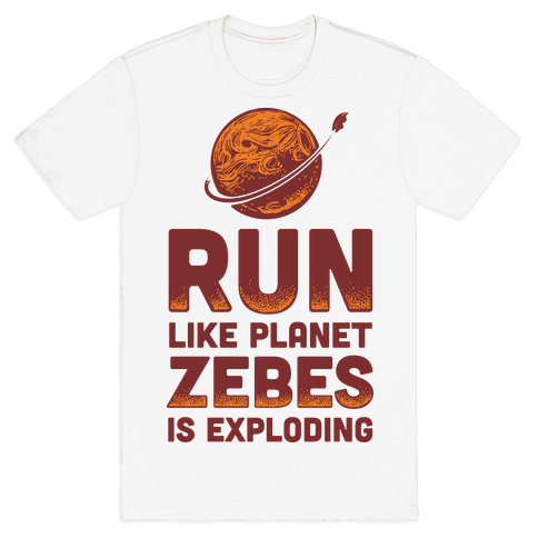 Run Like Planet Zebes Is Exploding Mens T-Shirt