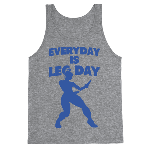 Everyday is Leg Day Tank Top